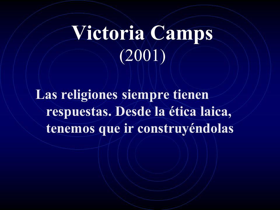 Victoria Camps (2001) Las religiones siempre tienen respuestas.