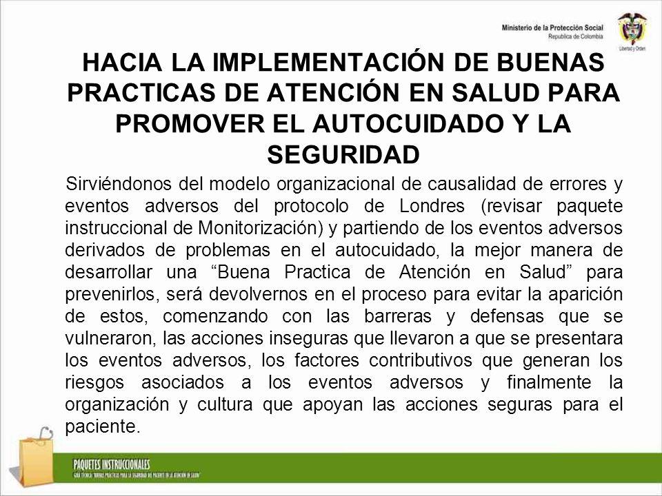 HACIA LA IMPLEMENTACIÓN DE BUENAS PRACTICAS DE ATENCIÓN EN SALUD PARA PROMOVER EL AUTOCUIDADO Y LA SEGURIDAD