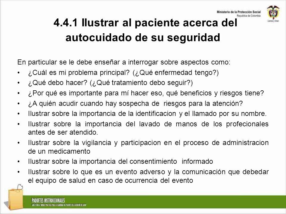 4.4.1 Ilustrar al paciente acerca del autocuidado de su seguridad