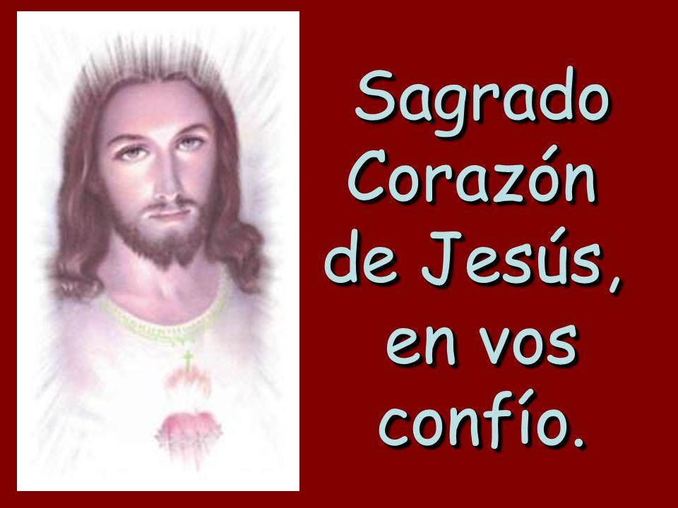 Sagrado Corazón de Jesús, en vos confío.