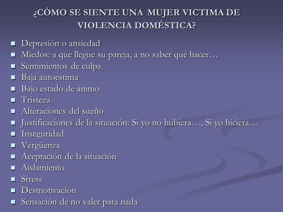 ¿CÓMO SE SIENTE UNA MUJER VICTIMA DE VIOLENCIA DOMÉSTICA
