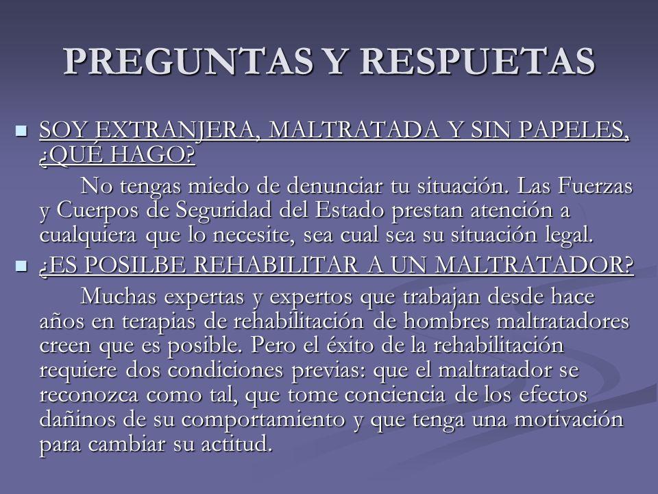 PREGUNTAS Y RESPUETAS SOY EXTRANJERA, MALTRATADA Y SIN PAPELES, ¿QUÉ HAGO