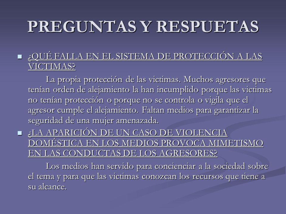 PREGUNTAS Y RESPUETAS ¿QUÉ FALLA EN EL SISTEMA DE PROTECCIÓN A LAS VICTIMAS
