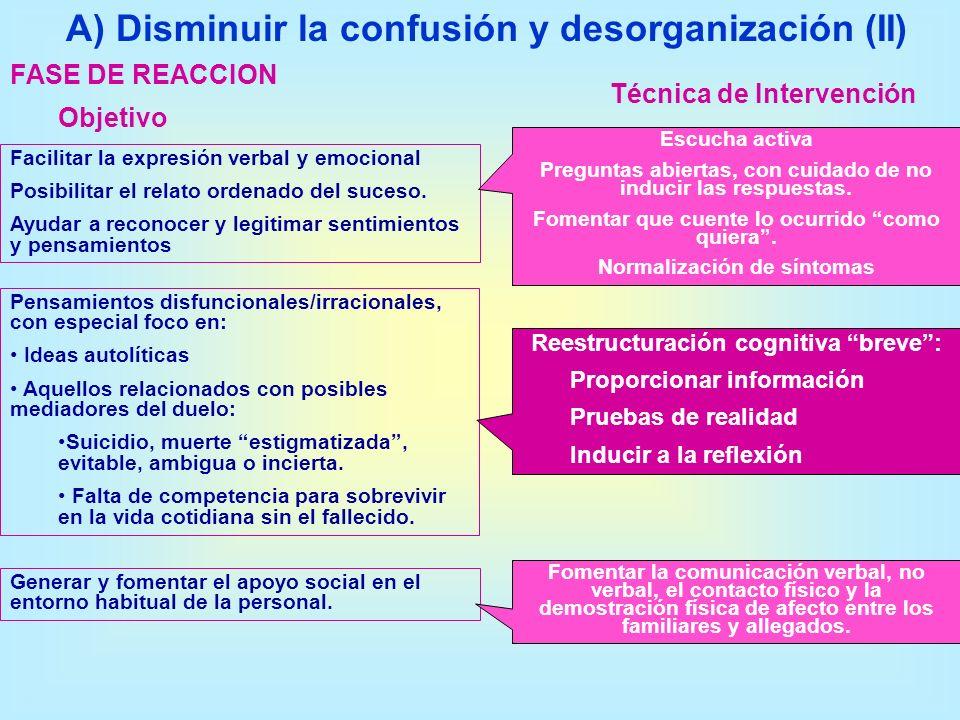 A) Disminuir la confusión y desorganización (II)