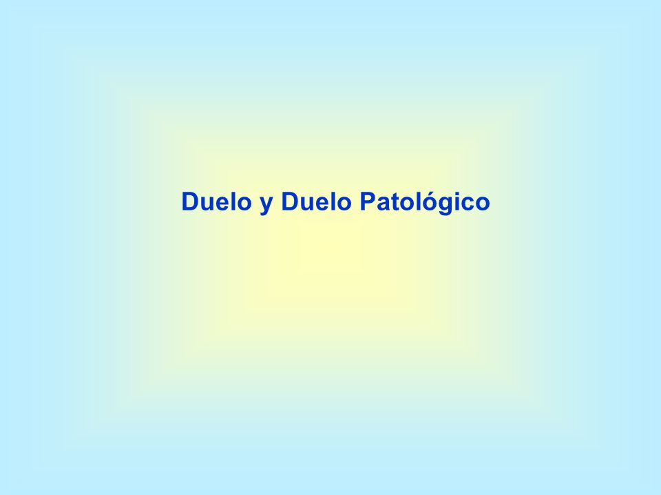 Duelo y Duelo Patológico
