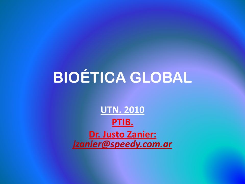 UTN. 2010 PTIB. Dr. Justo Zanier: jzanier@speedy.com.ar