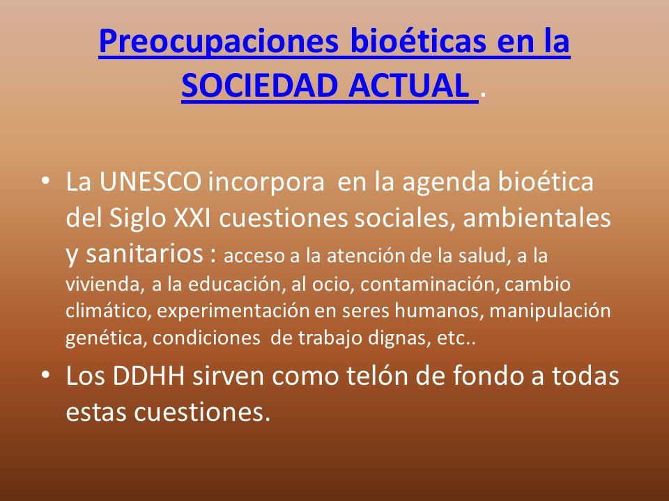 Preocupaciones bioéticas en la SOCIEDAD ACTUAL .