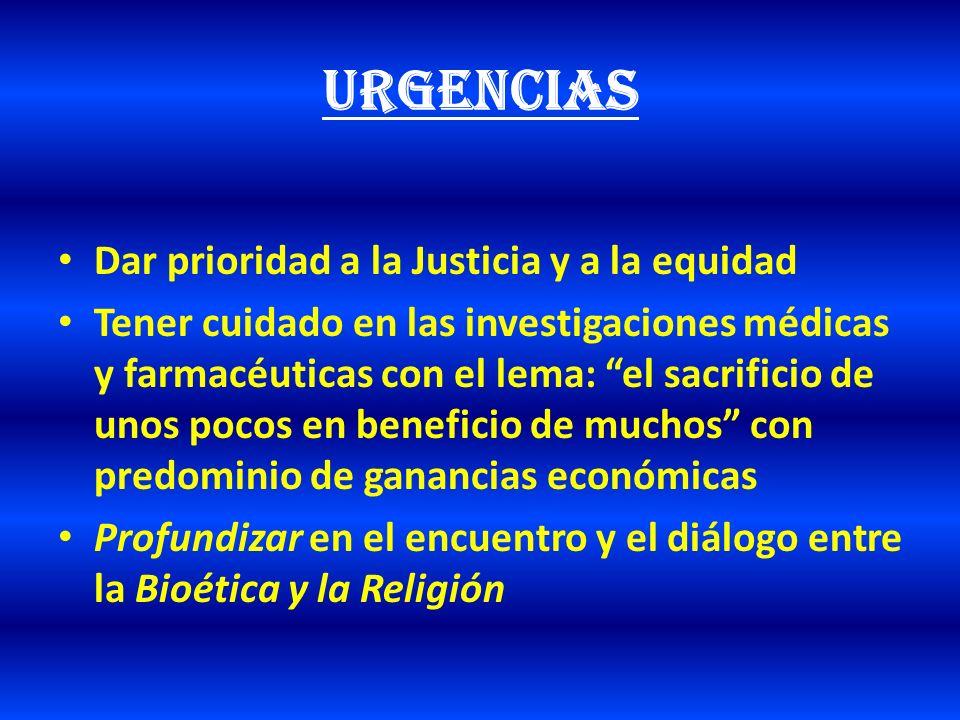 URGENCIAS Dar prioridad a la Justicia y a la equidad
