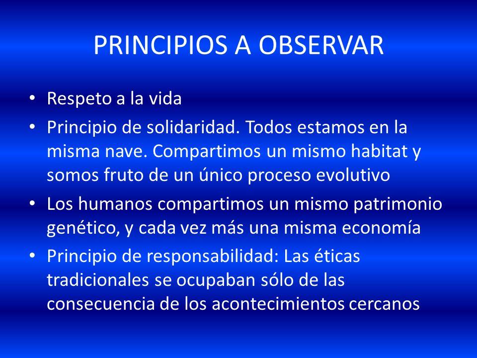 PRINCIPIOS A OBSERVAR Respeto a la vida