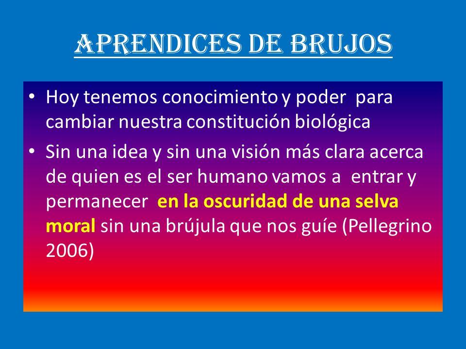 APRENDICES DE BRUJOS Hoy tenemos conocimiento y poder para cambiar nuestra constitución biológica.