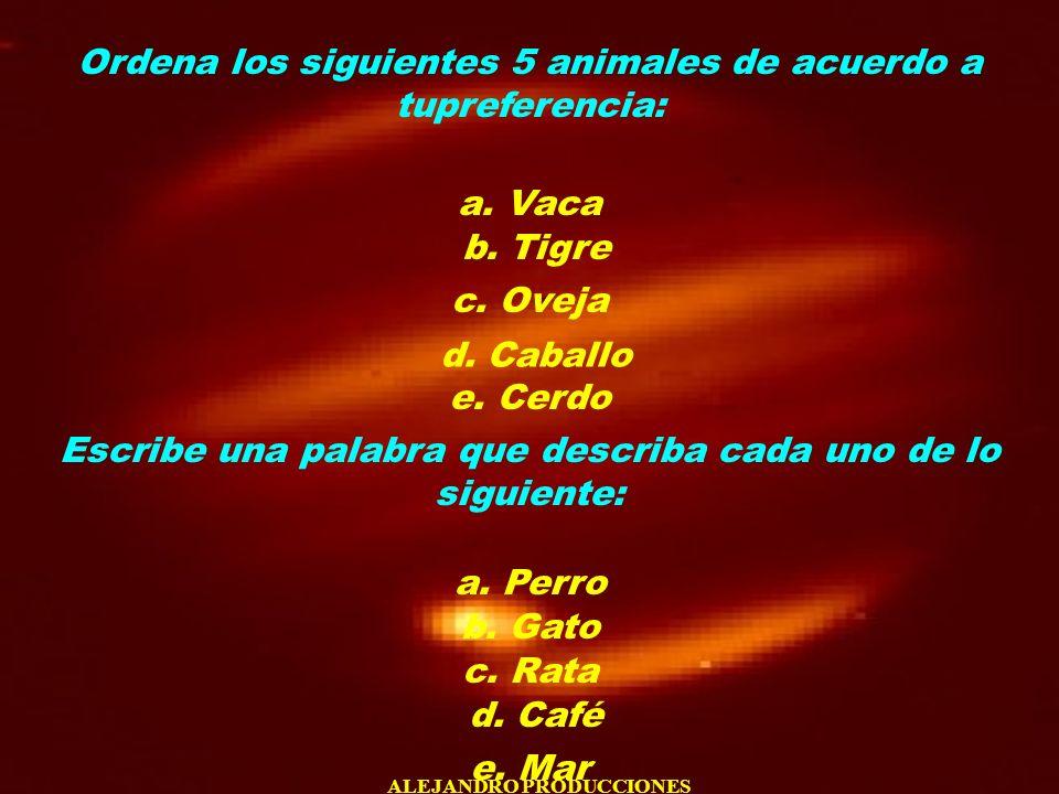 Ordena los siguientes 5 animales de acuerdo a tupreferencia: