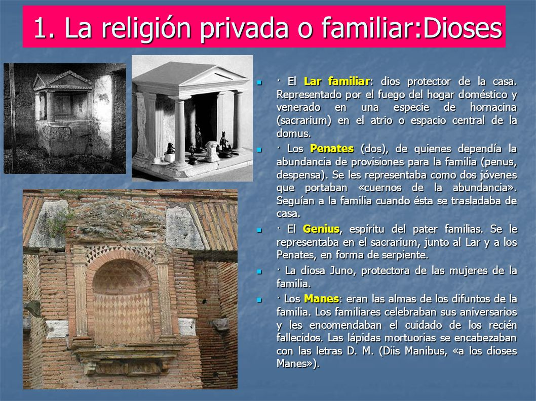 1. La religión privada o familiar:Dioses