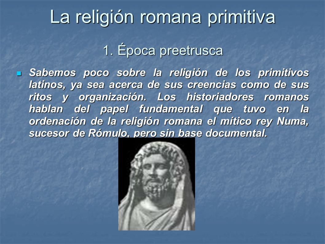La religión romana primitiva 1. Época preetrusca