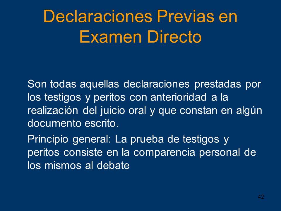 Declaraciones Previas en Examen Directo