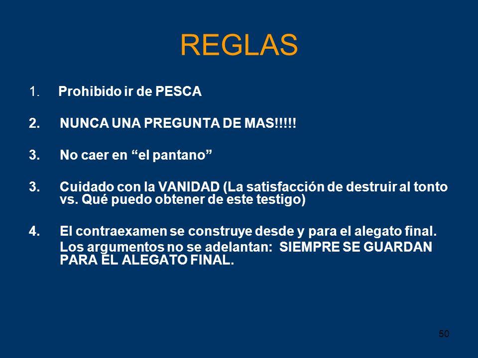REGLAS 1. Prohibido ir de PESCA 2. NUNCA UNA PREGUNTA DE MAS!!!!!