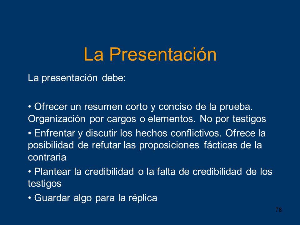 La Presentación La presentación debe: