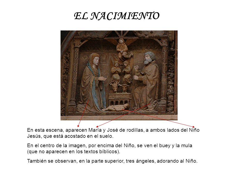 EL NACIMIENTO En esta escena, aparecen María y José de rodillas, a ambos lados del Niño Jesús, que está acostado en el suelo.