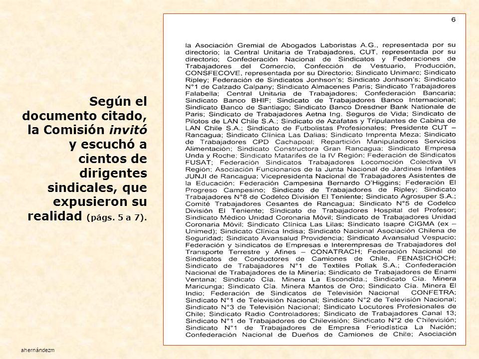 Según el documento citado, la Comisión invitó y escuchó a cientos de dirigentes sindicales, que expusieron su realidad (págs. 5 a 7).