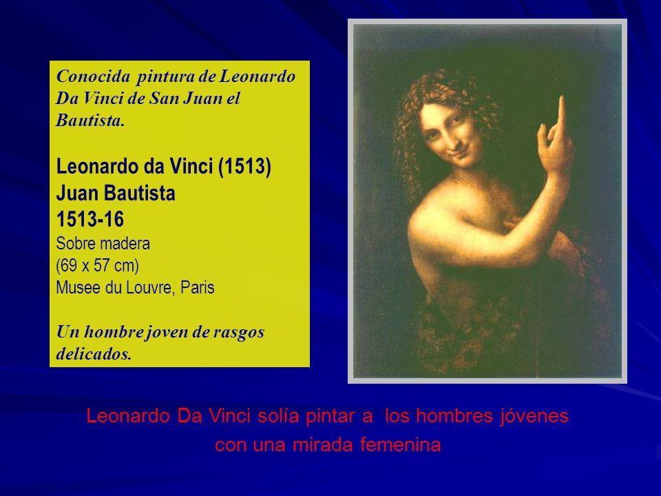 Leonardo da Vinci (1513) Juan Bautista 1513-16