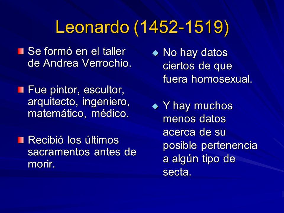 Leonardo (1452-1519) Se formó en el taller de Andrea Verrochio.