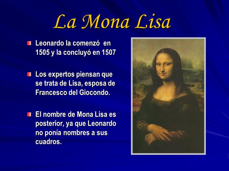 La Mona Lisa Leonardo la comenzó en 1505 y la concluyó en 1507