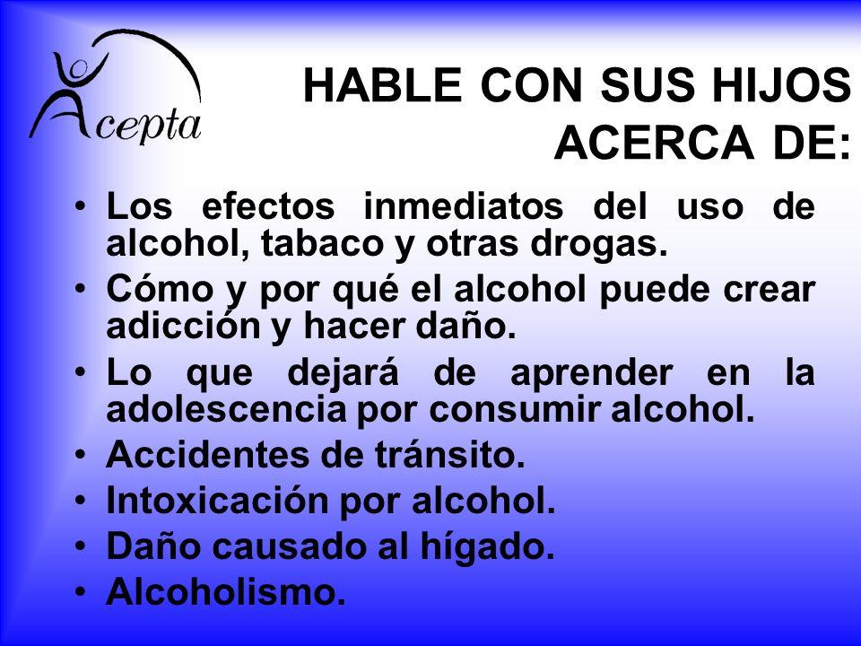HABLE CON SUS HIJOS ACERCA DE:
