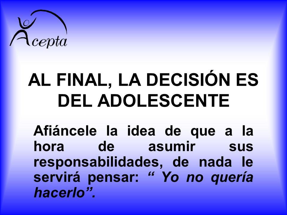 AL FINAL, LA DECISIÓN ES DEL ADOLESCENTE