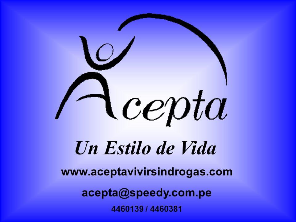 Un Estilo de Vida www.aceptavivirsindrogas.com acepta@speedy.com.pe