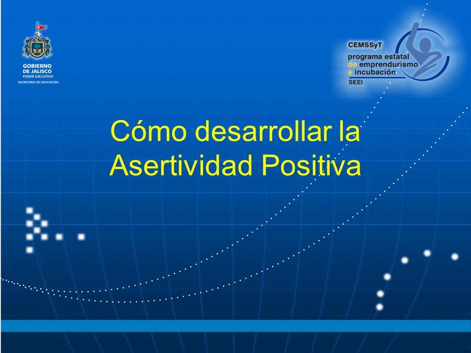 Cómo desarrollar la Asertividad Positiva