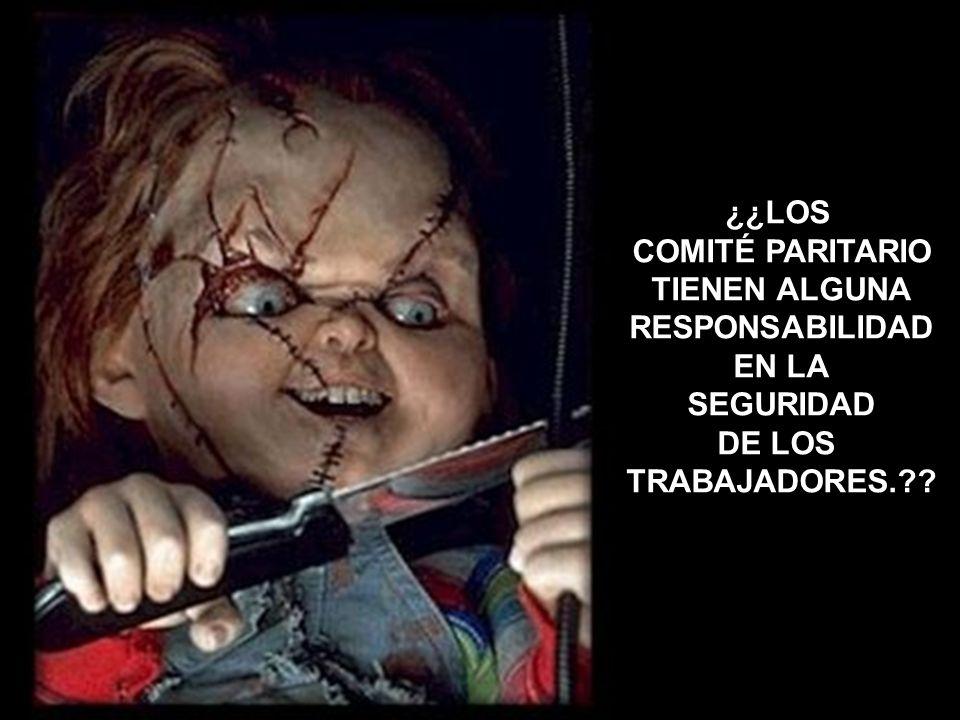 ¿¿LOS COMITÉ PARITARIO TIENEN ALGUNA RESPONSABILIDAD EN LA SEGURIDAD DE LOS TRABAJADORES.