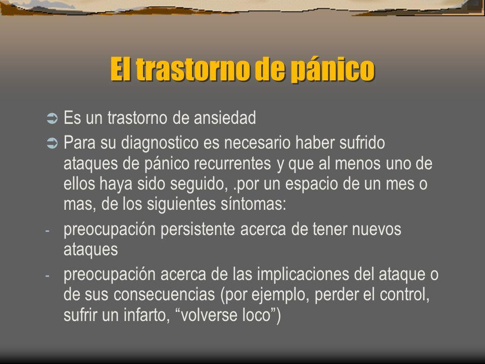 El trastorno de pánico Es un trastorno de ansiedad