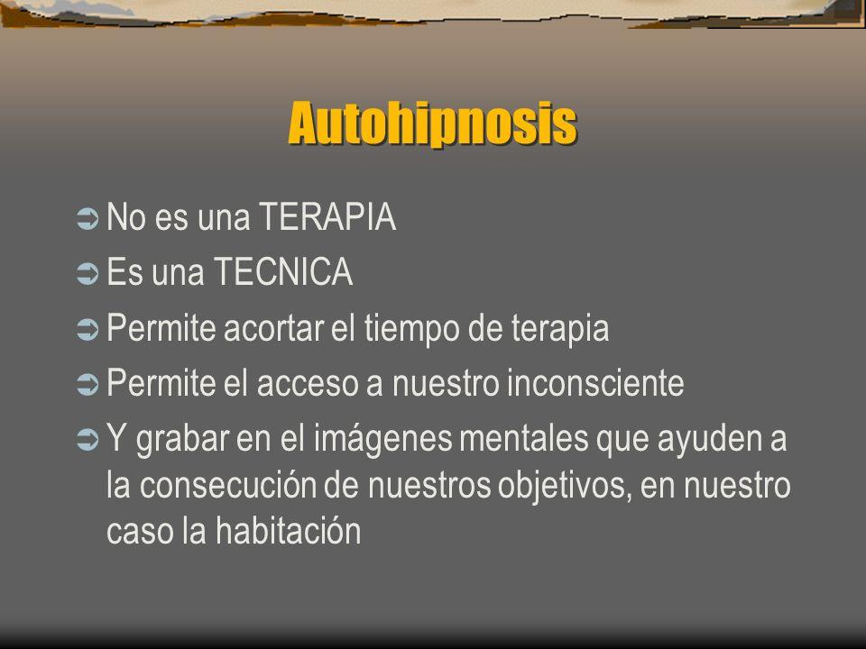 Autohipnosis No es una TERAPIA Es una TECNICA