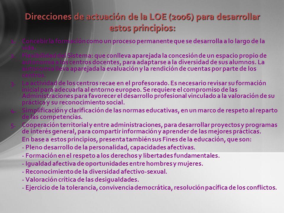 Direcciones de actuación de la LOE (2006) para desarrollar estos principios: