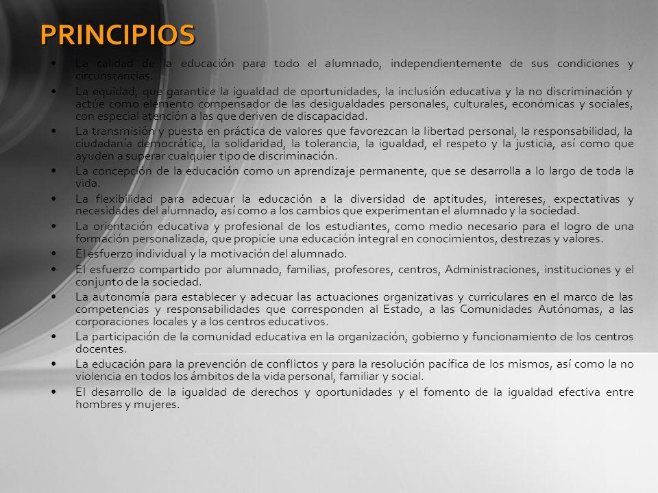 PRINCIPIOS La calidad de la educación para todo el alumnado, independientemente de sus condiciones y circunstancias.