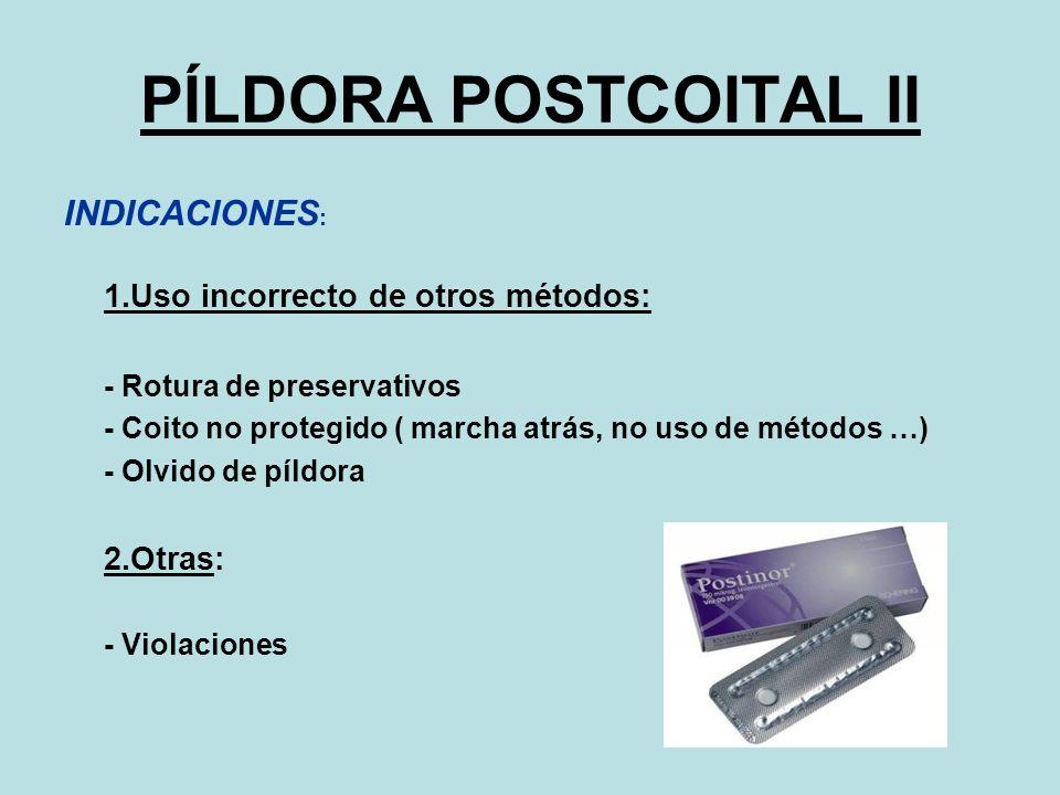 PÍLDORA POSTCOITAL II INDICACIONES: - Rotura de preservativos