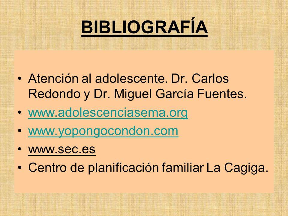 BIBLIOGRAFÍA Atención al adolescente. Dr. Carlos Redondo y Dr. Miguel García Fuentes. www.adolescenciasema.org