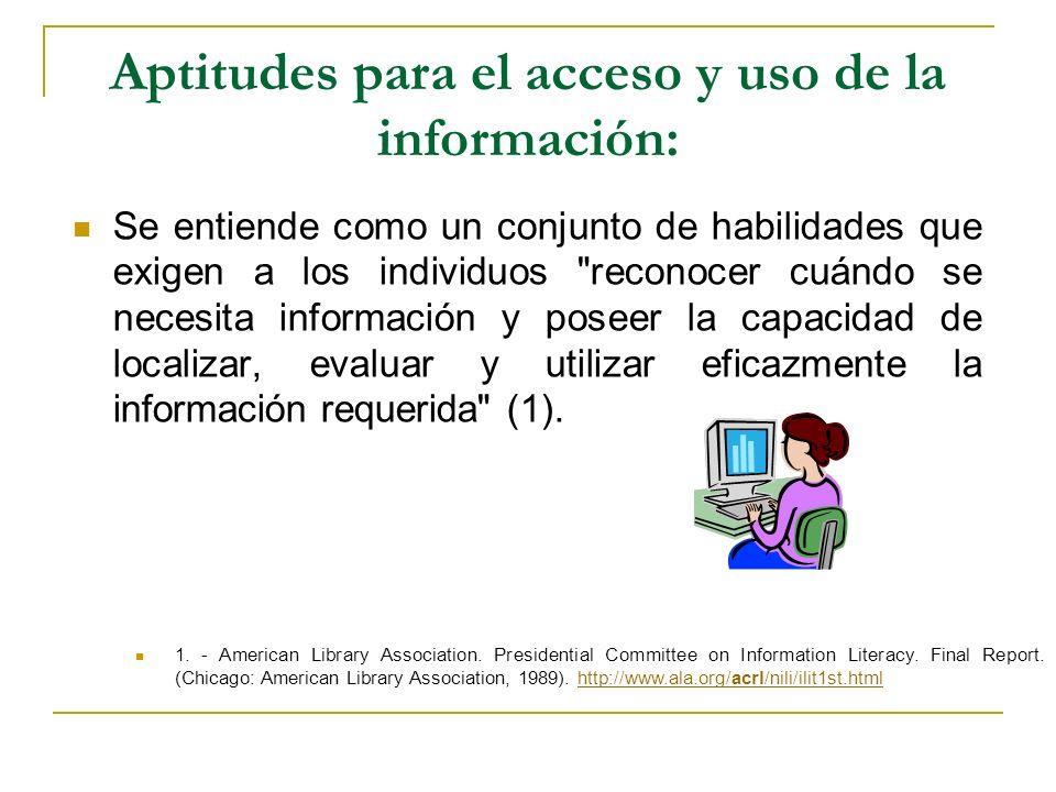 Aptitudes para el acceso y uso de la información:
