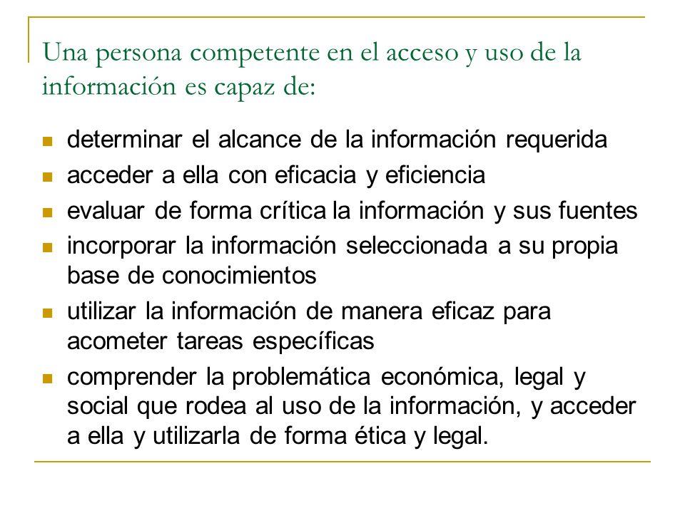 Una persona competente en el acceso y uso de la información es capaz de:
