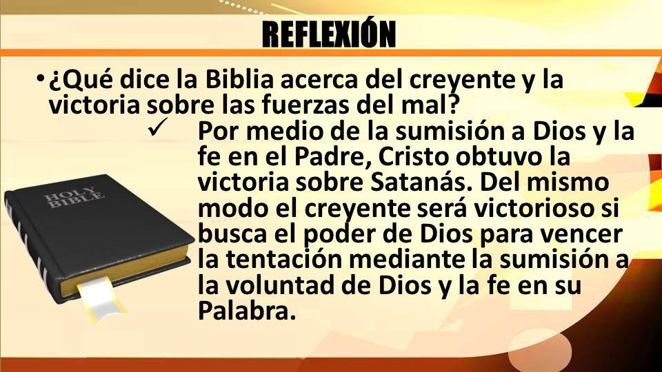 REFLEXIÓN ¿Qué dice la Biblia acerca del creyente y la victoria sobre las fuerzas del mal