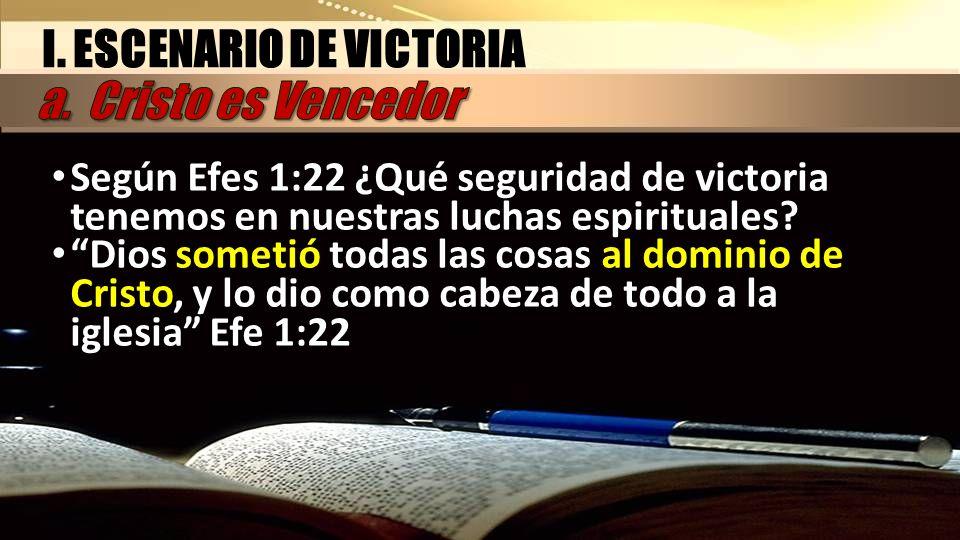 I. ESCENARIO DE VICTORIA a. Cristo es Vencedor