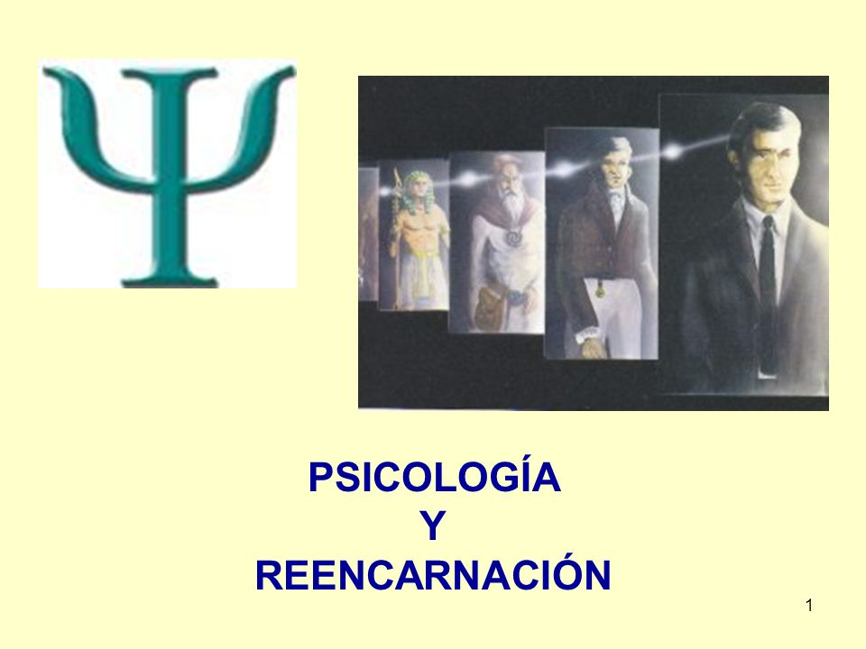 PSICOLOGÍA Y REENCARNACIÓN