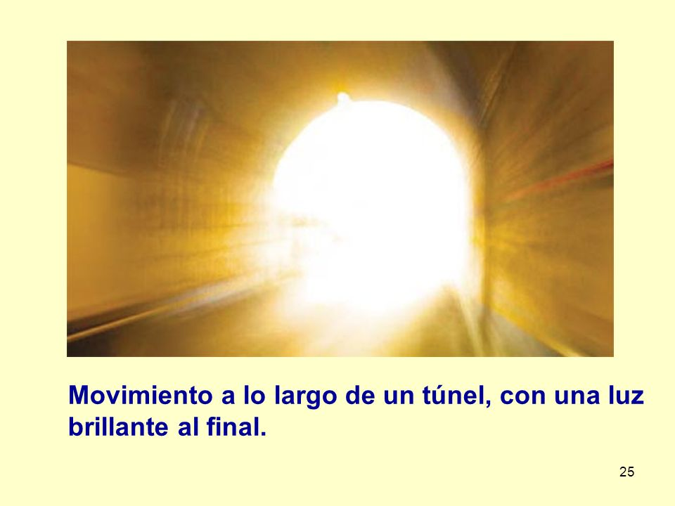 Movimiento a lo largo de un túnel, con una luz brillante al final.
