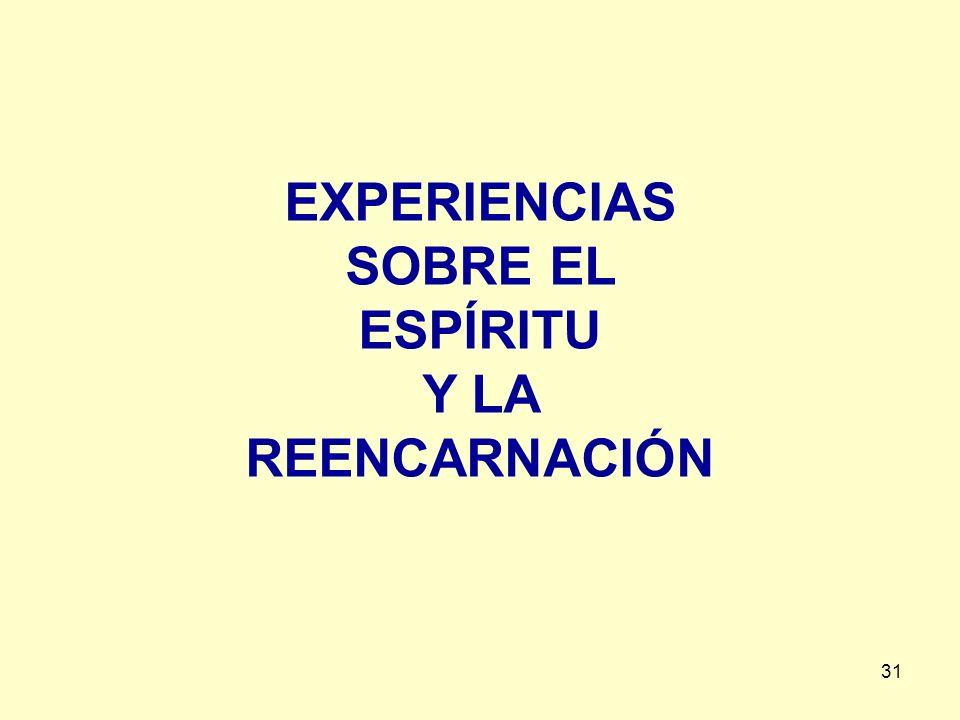EXPERIENCIAS SOBRE EL ESPÍRITU Y LA REENCARNACIÓN
