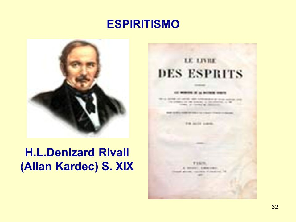 ESPIRITISMO H.L.Denizard Rivail (Allan Kardec) S. XIX