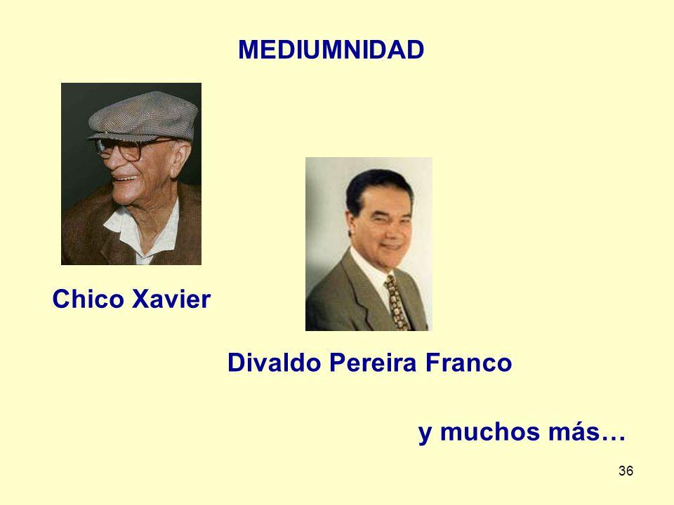 MEDIUMNIDAD Chico Xavier Divaldo Pereira Franco y muchos más…
