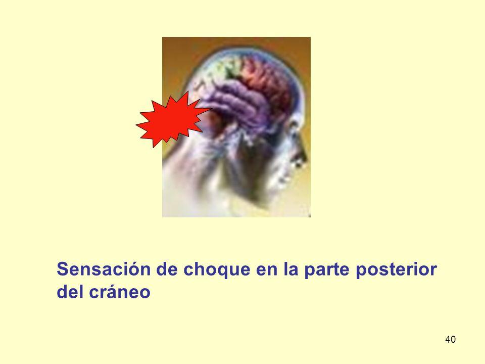 Sensación de choque en la parte posterior del cráneo