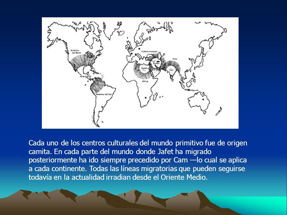 Cada uno de los centros culturales del mundo primitivo fue de origen camita.