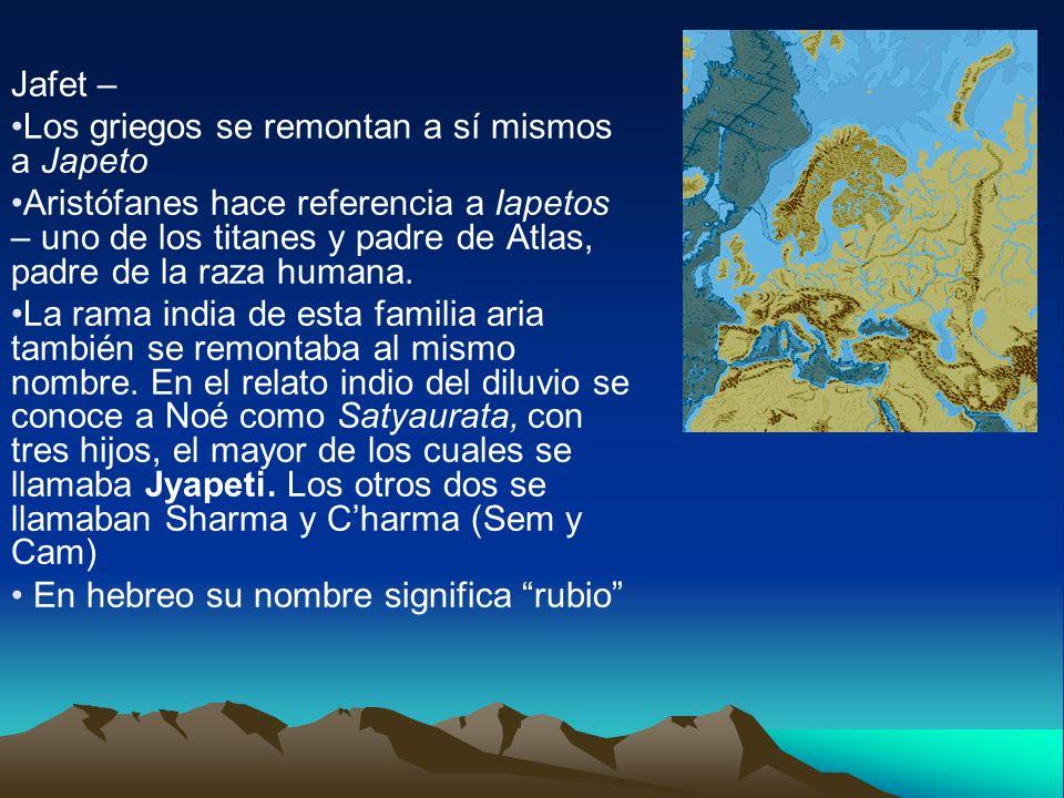 Jafet – Los griegos se remontan a sí mismos a Japeto.
