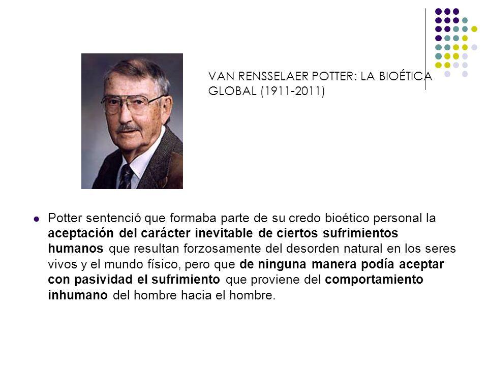 VAN RENSSELAER POTTER: LA BIOÉTICA GLOBAL (1911-2011)
