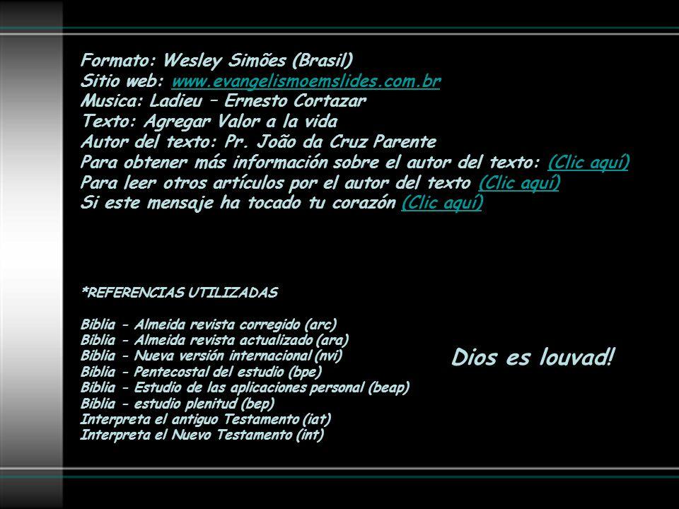 Dios es louvad! Formato: Wesley Simões (Brasil)